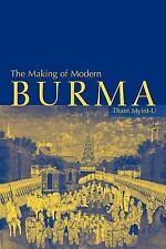 The Making of Modern Burma, , Myint-U, Thant, Good, 2001-03-26,