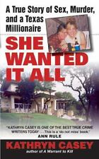 She Wanted It All: A True Story of Sex, Murder & a TX Millionaire ~ TRUE CRIME