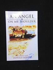 An Angel on My Shoulder by Donald Heichel (2006, Paperback), Signed 1st Edition