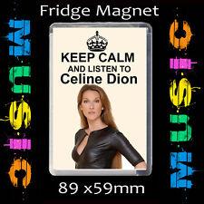 KEEP CALM – CELINE DION -FRIDGE MAGNET- LARGE 89X59mm CD2