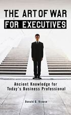 The Art of War for Executives: Ancient Know.. 9780399534102 by Krause, Donald G.