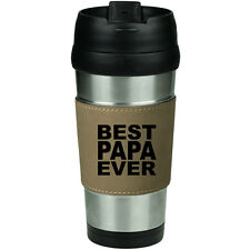 Leather & Stainless Steel Insulated 16oz Travel Mug Coffee Cup Best Papa Ever