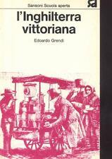 L'INGHILTERRA VITTORIANA.: Grendi Edoardo. Editore: Sansoni,, Firenze, 1975