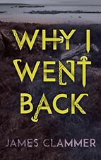 Clammer, James, Why I Went Back, Very Good Book