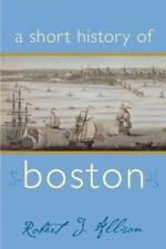 A Short History of Boston  by Robert J. Allison   Paperback Book  New