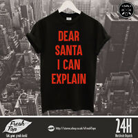 Dear Santa I Can Explain T Shirt Naughty Girl Boy Merry Christmas Xmas Gift
