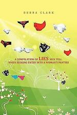 A Compilation of Lies Men Tell When Seeking Entry into a Woman's Panties by...