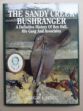 THE SANDY CREEK BUSHRANGER BEN HALL BY EDGAR F PENZIG LTD EDITION HARDCOVER