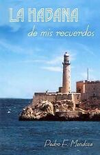 La Habana de Mis Recuerdos by Pedro Mendoza (2011, Paperback)