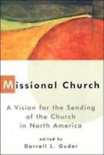 Missional Church: A Vision for the Sending of the Church in North America The G
