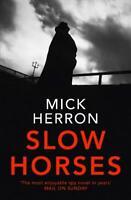 Slow Horses: Jackson Lamb Thriller 1, Herron, Mick, New,