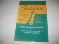 Judaism Viewed from Within and from Without by Harvey E. Goldberg