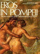 """""""Eros in Pompeii"""" Secret Ancient Roman Erotic Art Sex Vesuvius Naples Dionysus"""