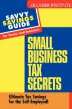 Small Business Tax Secrets: Ultimate Tax Savings for the Self-Employed! (Savvy