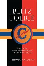 BLITZ POLICE by J. Thomas Callahan - 1st Edition-2017-Buy direct from the author