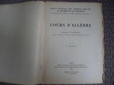 COURS D'ALGEBRE / M. FOURREY / ECOLE SPECIALE DES TRAVAUX PUBLICS / 1933