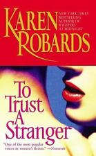 To Trust a Stranger by Karen Robards (2003, Paperback)