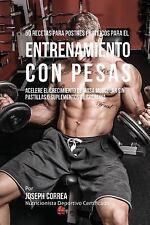 50 Recetas para Postres Proteicos para el Entrenamiento con Pesas : Acelere...