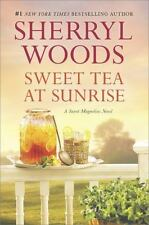A Sweet Magnolias Novel: Sweet Tea at Sunrise 6 by Sherryl Woods (2017,...