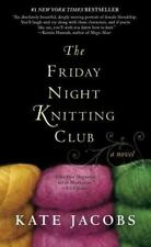 The Friday Night Knitting Club by Kate Jacobs (2008, Paperback)