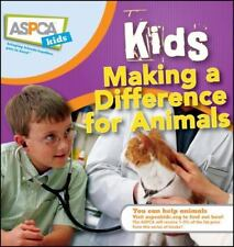 ASPCA Kids Ser.: Kids Making a Difference for Animals 4 by Sheryl L. Pipe and Na