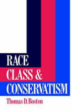 Race, Class and Conservatism by Boston, Thomas D