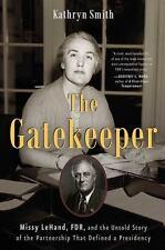 The Gatekeeper: Missy LeHand, FDR,