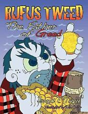 Rufus Tweed : The Father of Greed by James E. Tague (2007, Paperback)