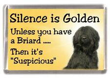 "Briard (Black) Dog Fridge Magnet ""Silence is Golden ......"" by Starprint"