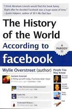 A World History According to Facebook von Wylie Overstreet (2011, Taschenbuch)