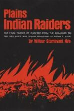 Plains Indian Raiders: The Final Phases of Warfare from the Arkansas to the Red