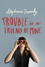 Trouble Is a Friend of Mine by Stephanie Tromly (2016, Paperback)