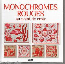 MONOCHROMES ROUGES AU POINT DE CROIX - édition EDIGO - 66 pages