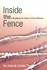 Inside the Fence: A Handbook for Those in Prison Ministry-ExLibrary