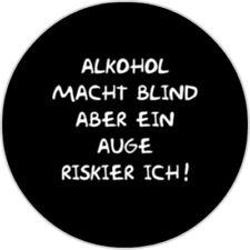 Alkohol macht Blind aber ein Auge riskier ich! [25mm Button]