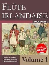 Flûte Irlandaise Pour Enfants - Volume 1 by Stephen Ducke (2016, Paperback)