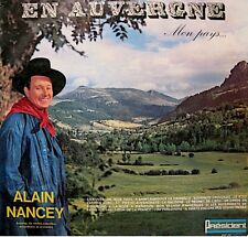 ++ALAIN NANCEY en auvergne mon pays.. LP galoche VG++