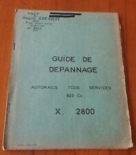 RARE - SNCF - GUIDE DE DEPANNAGE AUTORAILS TOUS SERVICES 825 CV - X 2800
