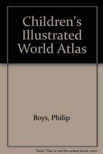 Children's Illustrated World Atlas-Philip Boys