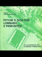 PITTORI E SCULTORI LOMBARDI E PIEMONTESI - 1970 -SOC PROMOTRICE DELLE BELLE ARTI