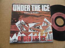 "DISQUE 45T DE TOPO & ROBY  "" UNDER THE ICE """