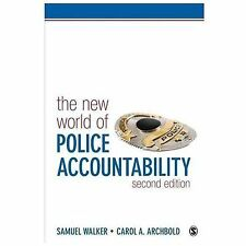 The New World of Police Accountability by Samuel E. Walker and Carol A. (Ann)...