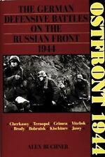 Ostfront 1944: The German Defensive Battles on Eastern Front Alex Buchner :
