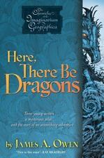 Here, There Be Dragons (Chronicles of the Imaginarium Geographica), James A. Owe