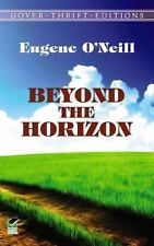 Beyond the Horizon (Dover Thrift Editions) O'Neill, Eugene Paperback