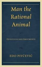 MAN THE RATIONAL ANIMAL - PIVCEVIC, EDO - NEW HARDCOVER BOOK