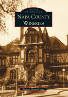 Napa County Wineries [Images of America] [CA] [Arcadia Publishing]