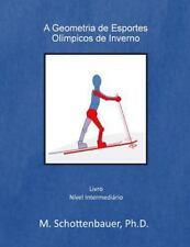 A Geometria de Esportes Olímpicos de Inverno by M. Schottenbauer (2014,...