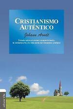 Cristianismo autentico: Tratado sobre el sincero arrepentimiento, la verdadera f