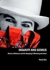 Insanity and Genius: Masks of Madness and the Mapping of Meaning and Value